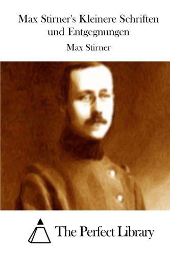 Max Stirner's Kleinere Schriften und Entgegnungen (Perfect Library)