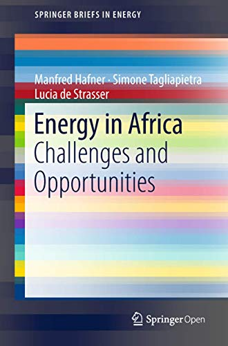 Energy in Africa: Challenges and Opportunities (SpringerBriefs in Energy)