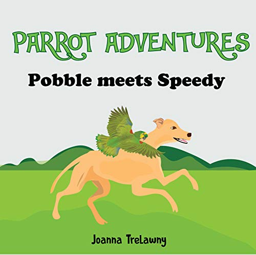 Pobble Meets Speedy: A Fun Animal Children's Story Book For 3-5 Year Olds. (Parrot Adventures) (English Edition)