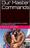 Our Master Commands: A young cuckold couple both try to please their dominant master (English Edition)