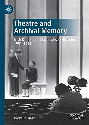 Theatre and Archival Memory: Irish Drama and Marginalised Histories 1951-1977 (English Edition)