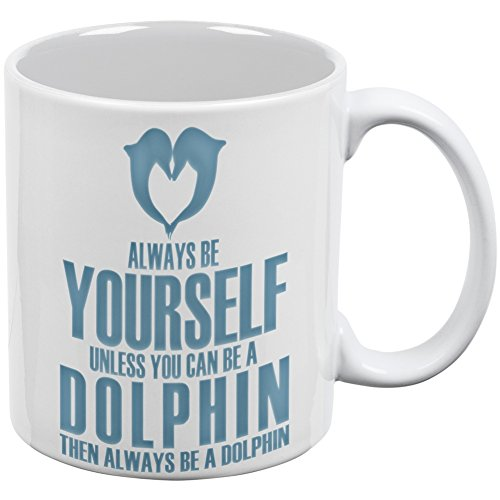 Always Be Yourself Dolphin White All Over Coffee Mug
