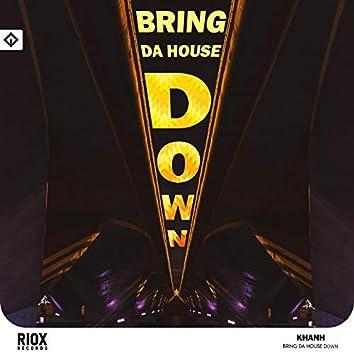 Bring da House Down