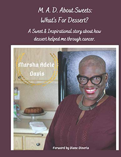 Image OfM. A. D. About Sweets: What's For Dessert?: More Than A Dessert Cookbook