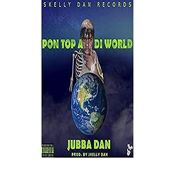 Pon Top A Di World