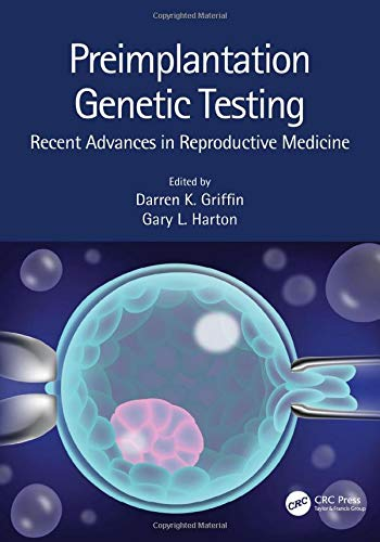 Compare Textbook Prices for Preimplantation Genetic Testing: Recent Advances in Reproductive Medicine 1 Edition ISBN 9781138333307 by Griffin, Darren K.,Harton, Gary L.