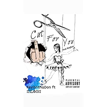 Cut for You (feat. Itzjboii)