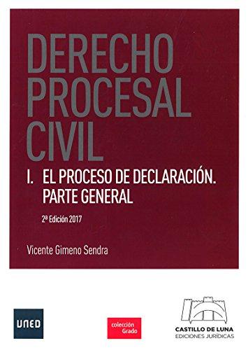 DERECHO PROCESAL CIVIL I. EL PROCESO DE DECLARACIÓN. PARTE GENERAL