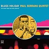 Paul Serrano Quintet. Blues Holiday (+Daddy-O Presents MJT +3)