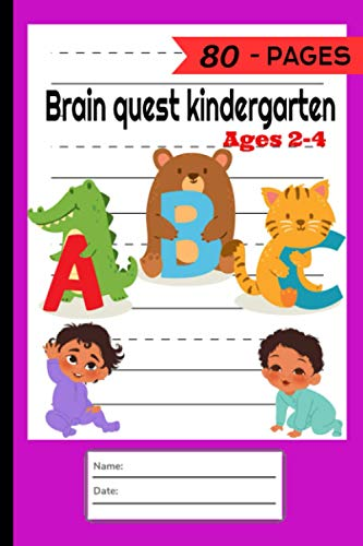 Brain Quest Kindergarten Ages 2-4: Cute Letter Tracing Notebook for Toddlers 2-4 Years Old and scholastic kindergarten workbook allows Cut and paste ... from the crayons,brain quest workbook.