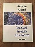 Van Gogh, le suicidé de la société - Gallimard - 02/05/1990