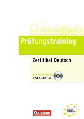 Prüfungstraining DaF: B1 - Zertifikat Deutsch: Übungsbuch mit CD