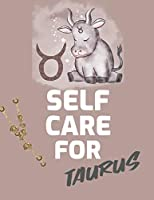 Self Care For Taurus: : For Adults - For Autism Moms - For Nurses - Moms - Teachers - Teens - Women - With Prompts - Day and Night - Self Love Gift