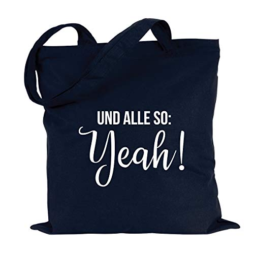 JUNIWORDS Jutebeutel, Wähle ein Motiv & Farbe, Und alle so: Yeah! (Beutel: Marine Blau, Text: Weiß)