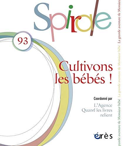 SPIRALE: Cultivons les bébés ! (93)