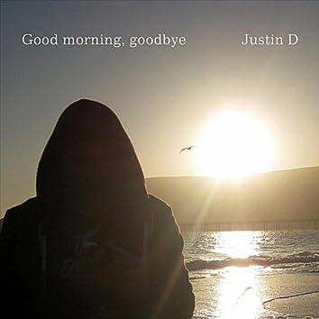 Good Morning, Goodbye