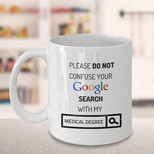 Taza divertida de regalo de médico, taza de Google, por favor no confuse my Medical Degree, regalo de graduación, regalo médico, taza de café, taza de té de cerámica – 425 ml