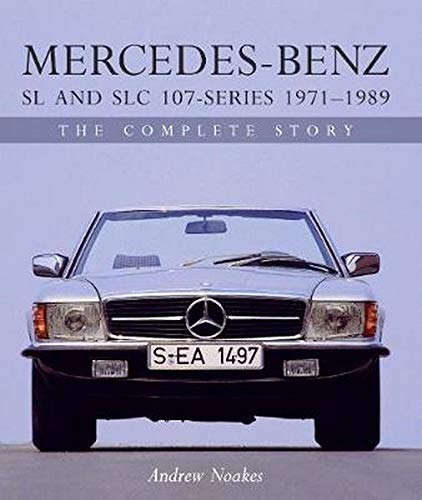 Mercedes-Benz SL and SLC 107 Series: The Complete Story (Crowood Autoclassics)