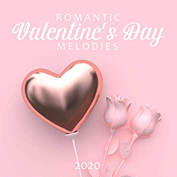Romantic Valentine's Day Melodies 2020: Instrumental Jazz Melodies, Relaxing Moments for Two, Romantic Jazz Songs, Amazing Night with Candles & Wine, Love, Valentine's Day