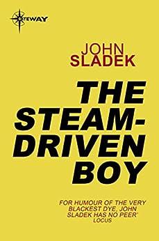 The Steam-Driven Boy by [John Sladek]