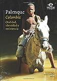 Palenque (Colombia): Oralidad, identidad y resistencia (Spanish Edition)