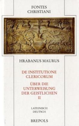 De institutione clericorum - Über die Unterweisung der Geistlichen: FC 61-2: Zweiter Teilband