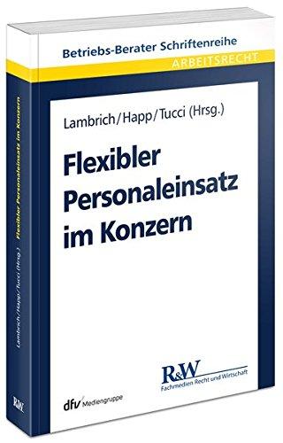 Flexibler Personaleinsatz im Konzern (Betriebs-Berater Schriftenreihe/ Arbeitsrecht)