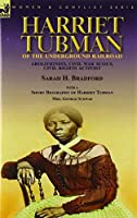 Harriet Tubman of the Underground Railroad-Abolitionist, Civil War Scout, Civil Rights Activist: With a Short Biography of Harriet Tubman by Mrs. George Schwab