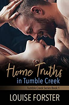 [Louise Forster, Kylie Burns]のHome Truth in Tumble Creek (Tumble Creek Series Book 1) (English Edition)