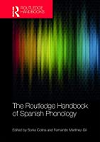 The Routledge Handbook of Spanish Phonology (Routledge Spanish Language Handbooks)