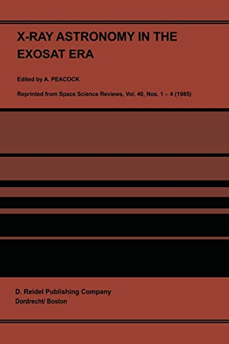 X-Ray Astronomy in the Exosat Era: Proceedings of the XVIII ESLAB Sysmposium, held in The Hague, The Netherlands, 5–9 November 1984