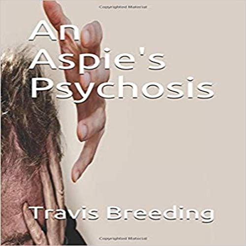 An Aspie's Psychosis audiobook cover art