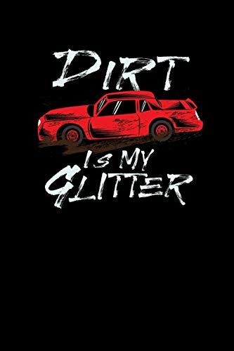 Dirt Is My Glitter: Dirt Track Racing Notizbuch / Tagebuch / Heft mit Punkteraster Seiten. Notizheft mit Dot Grid, Journal, Planer für Termine oder To-Do-Liste.