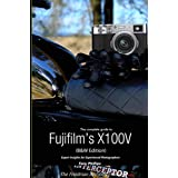 The Complete Guide to Fujifilm's X100V (B&W Edition)