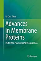 Advances in Membrane Proteins: Part I: Mass Processing and Transportation