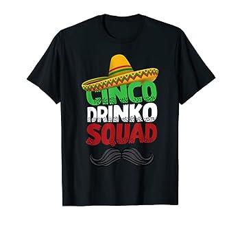 Cinco Drinko Squad Party Mexican Fiesta Funny Cinco de Mayo T-Shirt