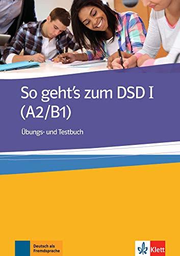 So geht's zum dsd i, libro de ejercicios + tests: Ubungs- und Testbuch