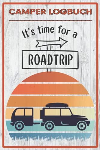 Camper Logbuch: Tolles Logbuch mit Reiseverzeichnis und über 50 Doppelseiten für Logbucheinträge. Ideal für Camper und Reisen mit dem Wohnmobil, ... die schönen Orte und Erlebnisse festzuhalten.