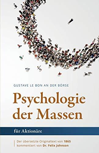 Gustave Le Bon an der Börse: Die Psychologie der Massen für Aktionäre