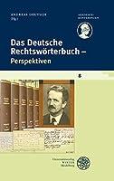 Das Deutsche Rechtswoerterbuch - Perspektiven