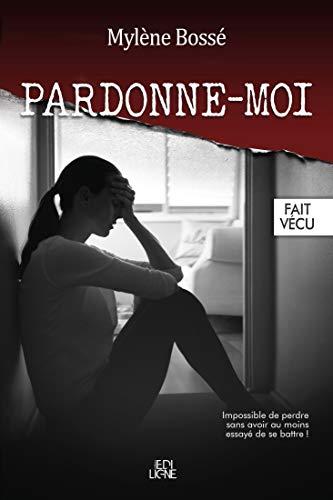 Pardonne-moi (French Edition)