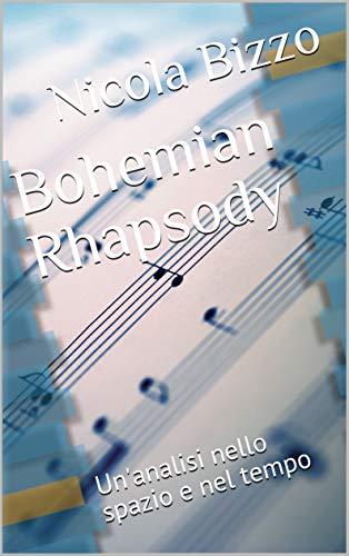 Bohemian Rhapsody: Un'analisi nello spazio e nel tempo (Italian Edition)