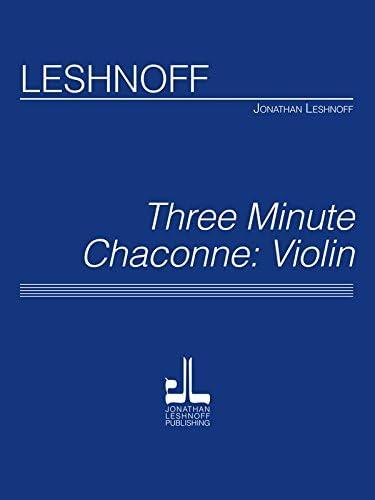 Leshnoff J. Fashionable - Three Now free shipping Chaconne Minute Violin