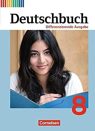 Deutschbuch - Differenzierende Ausgabe: Deutschbuch 8. Schuljahr. Schülerbuch