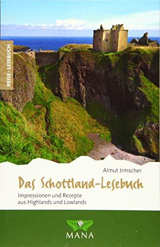 Das Schottland-Lesebuch: Impressionen und Rezepte aus Highlands und Lowlands (Reise-Lesebuch / Reiseführer für alle Sinne)