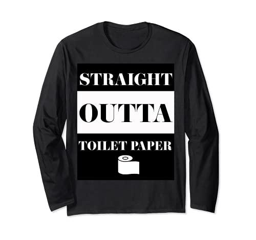 Straight Outta Toilet Paper Coronavirus Long Sleeve T-Shirt
