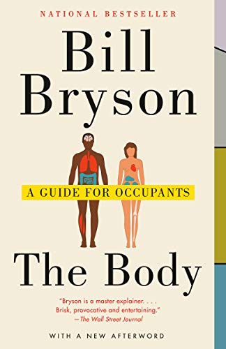 Compare Textbook Prices for The Body: A Guide for Occupants Reprint Edition ISBN 9780804172721 by Bryson, Bill