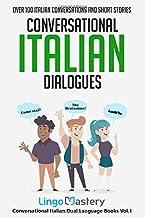 Conversational Italian Dialogues: Over 100 Italian Conversations and Short Stories (Conversational Italian Dual Language Books)