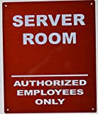 Server Room Authorized Employees ONLY Sign (Reflective !!,Aluminium, RED Background, 10X12 inch)