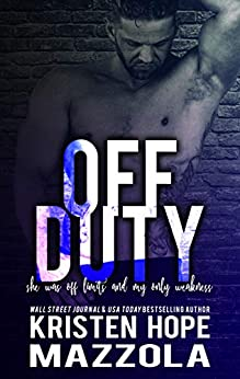 Off Duty (Shots On Goal Standalone Book 6) by [Kristen Hope Mazzola]